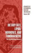 Dietary Fats, Lipids, Hormones, and Tumorigenesis