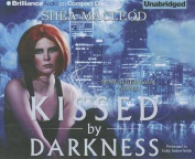 Kissed by Darkness  [Audio]