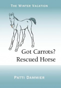 Got Carrots? Rescued Horse