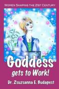 Goddess Gets to Work