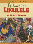 How to Play the Hawaiian Ukulele