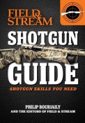 Shotgun Guide (Field & Stream)  : Shotgun Skills You Need