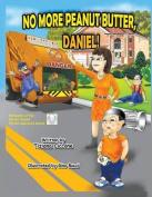 No More Peanut Butter, Daniel!