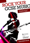 Rock Your GCSE Music - Teacher's Book
