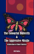 The Colourful Butterfly & the Aggressive Missile