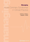 Managing Acute Coronary Syndromes in Clinical Practice