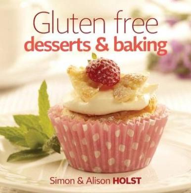 Gluten Free: Desserts and Baking