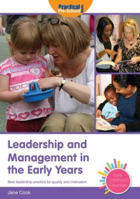 Leadership and Management in the Early Years (Early Childhood Essentials)