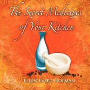 The Secret Medicines of Your Kitchen