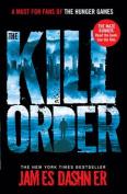 Maze Runner Kill Order by James Dashner