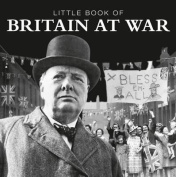 Little Book of Britain at War