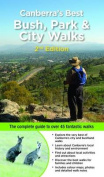 Canberra's Best Bush, Park and City Walks 2/e