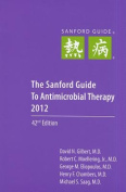 Sanford Guide to Antimicrobial Therapy 2012