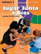 La Guia Completa Para Jugar Junto A Dios, Volumen 2 [Spanish]