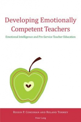 Developing Emotionally Competent Teachers: Emotional Intelligence and Pre-Service Teacher Education