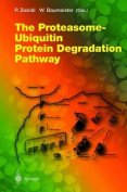 The Proteasome - Ubiquitin Protein Degradation Pathway