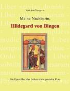 Meine Nachbarin, Hildegard Von Bingen [GER]