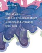 David Reed: Heart of Glass
