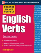 Practice Makes Perfect English Verbs, 2nd Edition