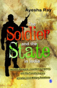 The Soldier and the State in India