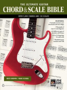 The Ultimate Guitar Chord & Scale Bible  : 130 Useful Chords and Scales for Improvisation