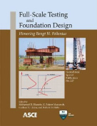 Full-Scale Testing and Foundation Design