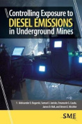 Controlling Exposure to Diesel Emissions in Underground Mines