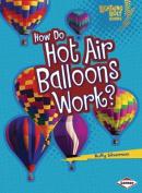 How Do Hot Air Balloons Work? (Lightning Bolt Books