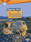 Figuring Out Fossils (Searchlight Books