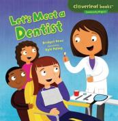 Let's Meet a Dentist (Cloverleaf Books