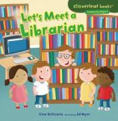 Let's Meet a Librarian (Cloverleaf Books