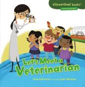 Let's Meet a Veterinarian (Cloverleaf Books