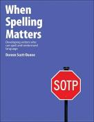 When Spelling Matters