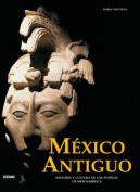 Mexico Antiguo Historia y Cultura de Los Pueblos de Mesoamerica  [Spanish]