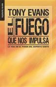 El Fuego Que Nos Impulsa [Spanish]