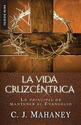 La Vida Cruzcentrica [Spanish]