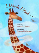 I Wish I Had a Giraffe's Neck