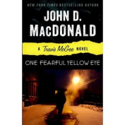 One Fearful Yellow Eye (Travis McGee Mysteries
