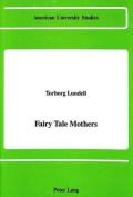 Fairy Tale Mothers (American University Studies  Series 1