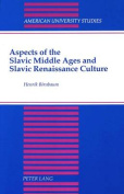 Aspects of the Slavic Middle Ages and Slavic Renaissance Culture (American University Studies   Series 12