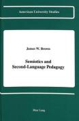 Semiotics and Second-Language Pedagogy (American University Studies, Series 13