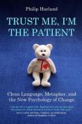 Trust Me, I'm the Patient