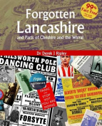 Forgotten Lancashire and Parts of Cheshire & the Wirral