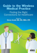 Guide to the Wireless Medical Practice