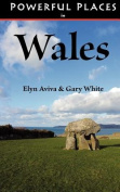 Powerful Places in Wales