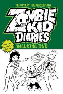 Zombie Kid Diaries: Volume 3: Walking Dad