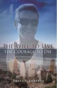 Will to Live, the Courage to Die