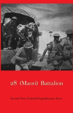 Official History of New Zealand in the Second World War 1939-45, 28 (Maori) Battalion