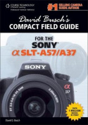 David Busch's Compact Field Guide for the Sony Alpha SLT-A57/A37