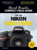 David Busch's Compact Field Guide for the Nikon D800/D800E